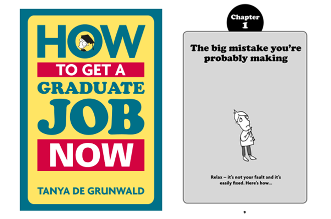 Read Tanya de Grunwald's - How to get a graduate job now