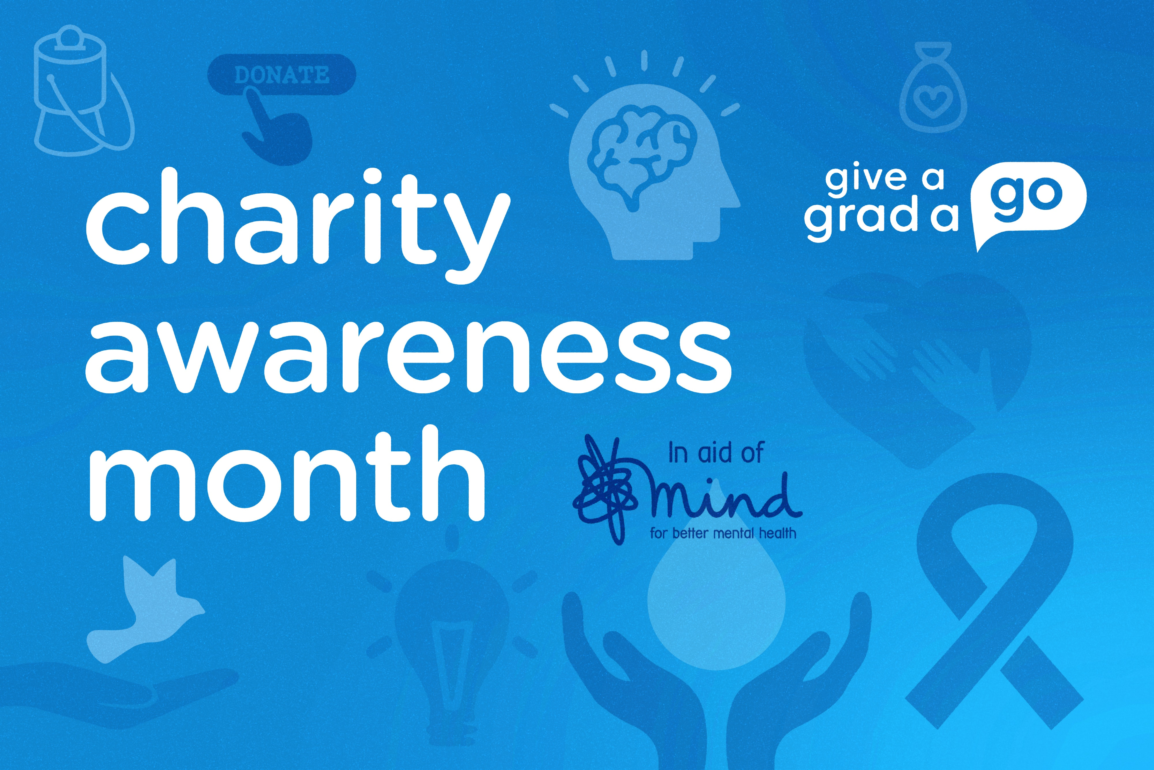 Give A Grad A Go charity awareness month