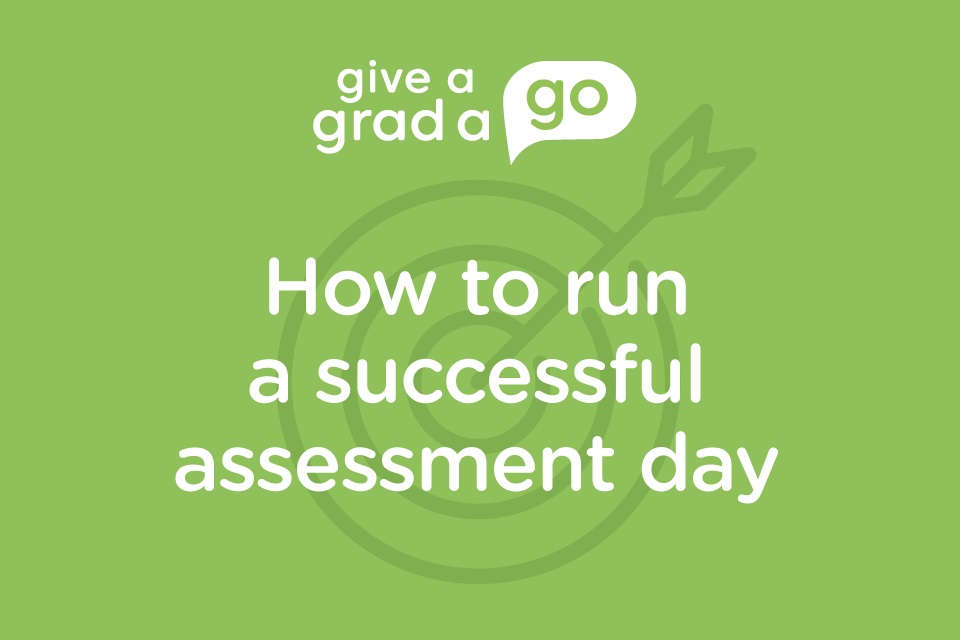 How to run a successful graduate assessment day