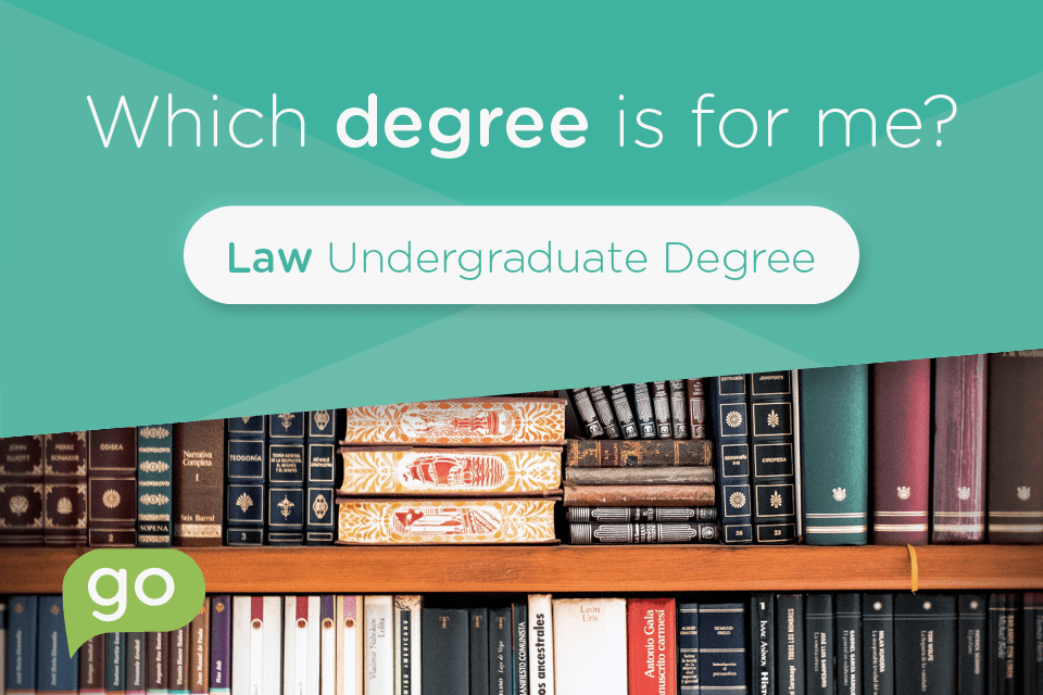 Which Degree is for me? | Undergraduate Law degree