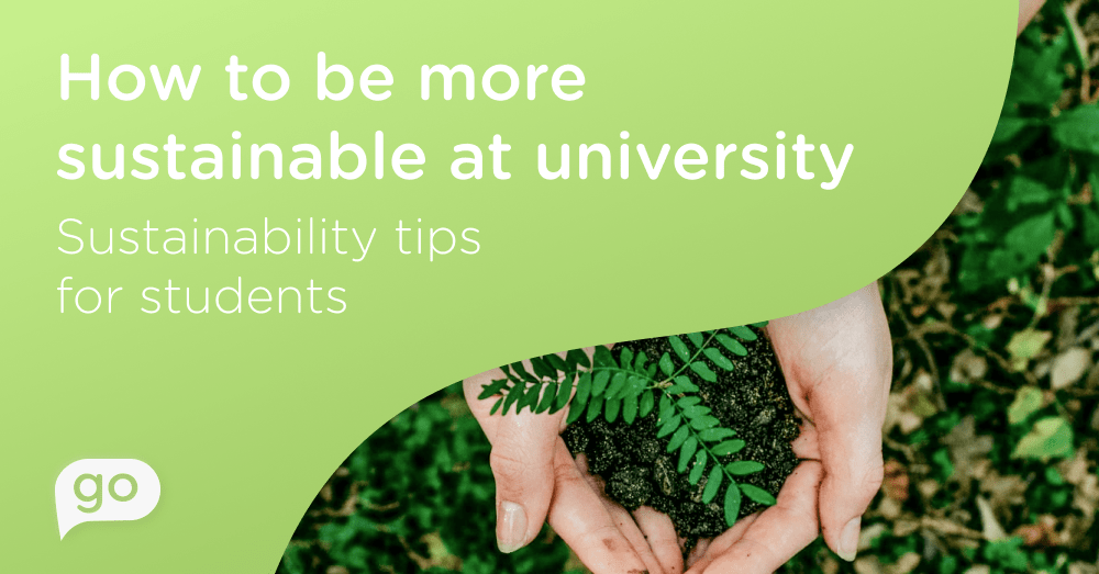 How to be more sustainable at university - Sustainability tips for students