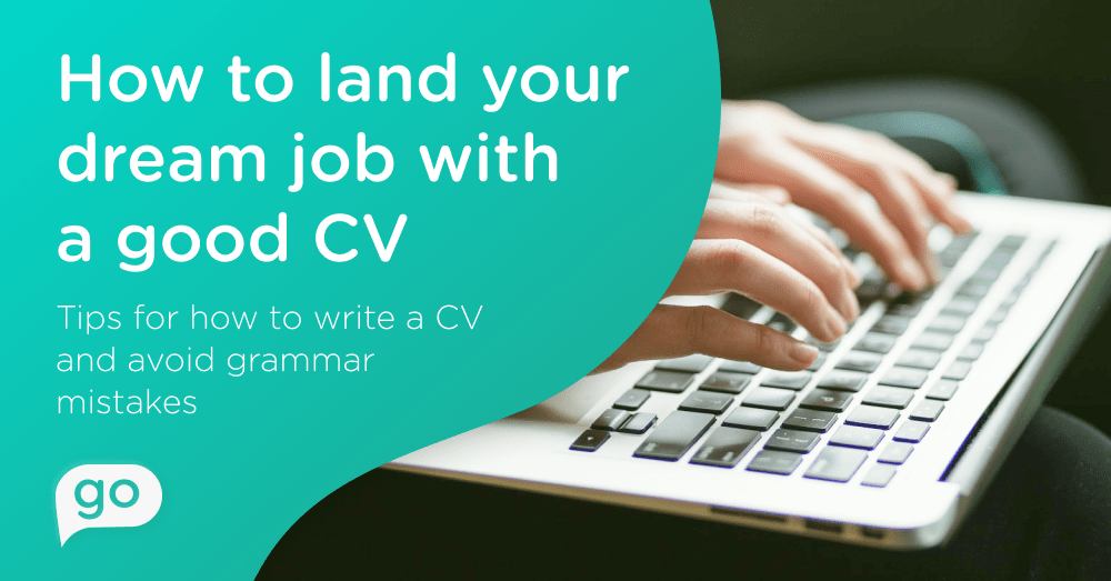 How to Write a Good CV and Avoid Grammar Mistakes to Get a Dream Job?