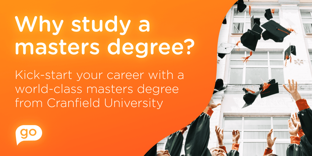 Why study a masters degree? Kick-start your career with a world-class masters degree from Cranfield