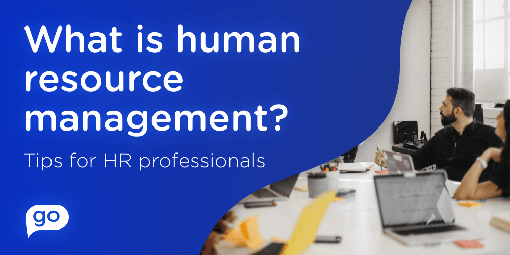 What is human resource management? Tips for HR professionals