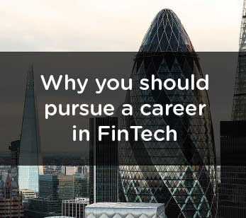 Why you should pursue a career in FinTech